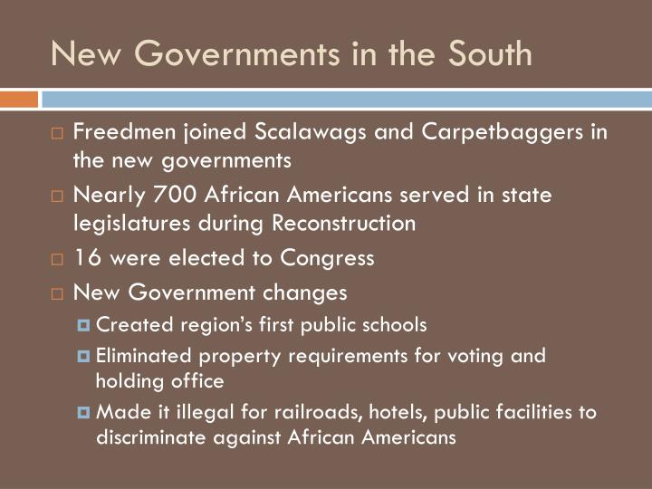 New Governments in the South