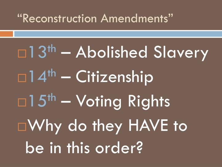 """Reconstruction Amendments"""