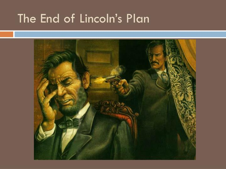 The End of Lincoln's Plan