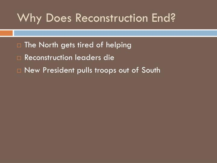 Why Does Reconstruction End?