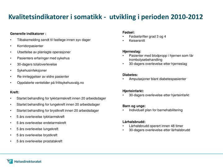 Kvalitetsindikatorer i somatikk -  utvikling i perioden 2010-2012