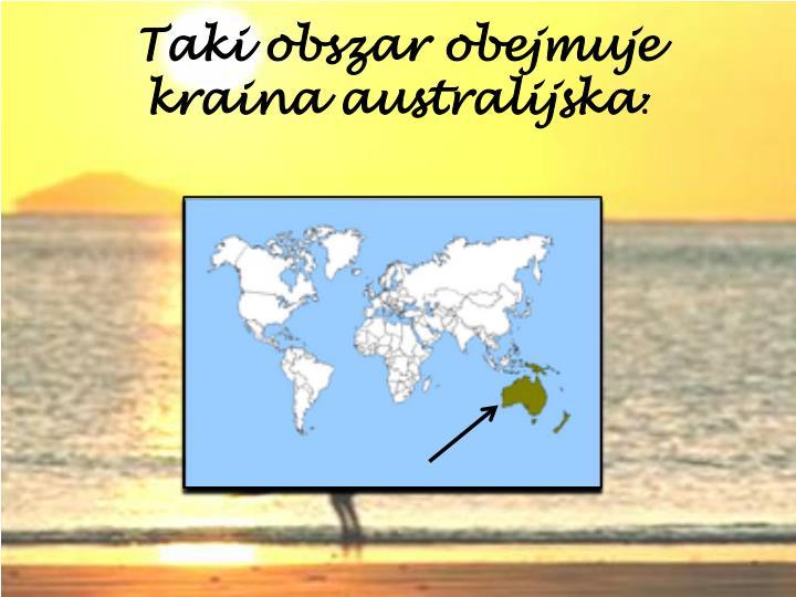 Taki obszar obejmuje kraina australijska