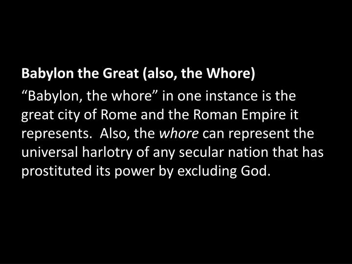 Babylon the Great (also, the Whore)