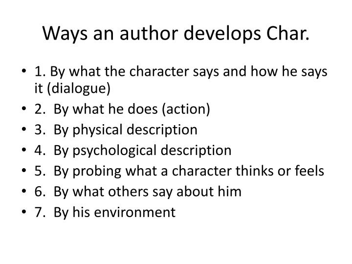 Ways an author develops Char.