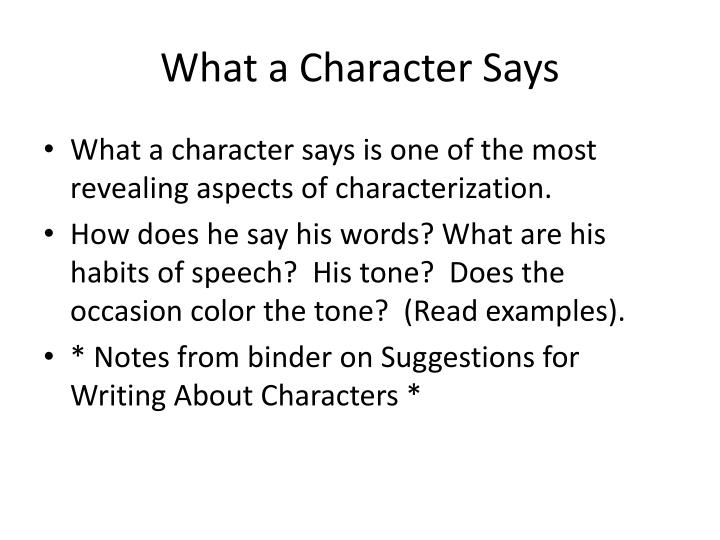 What a Character Says