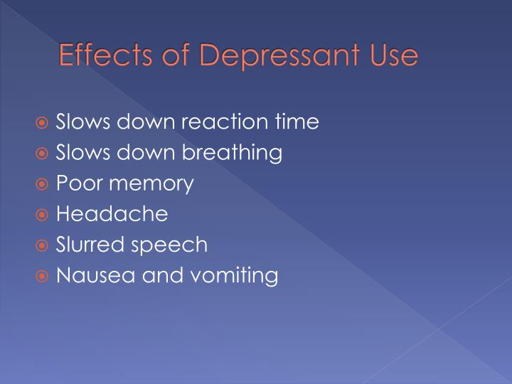 Effects of Depressant Use