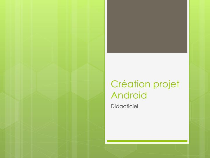 Cr ation projet android