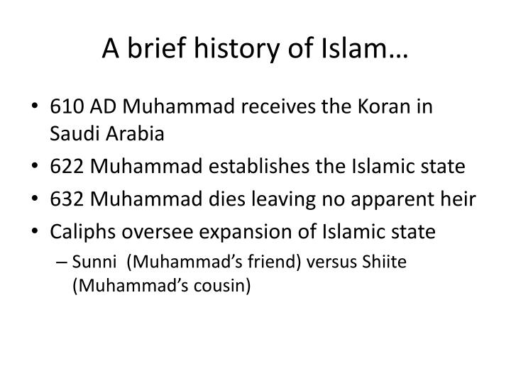 A brief history of Islam…