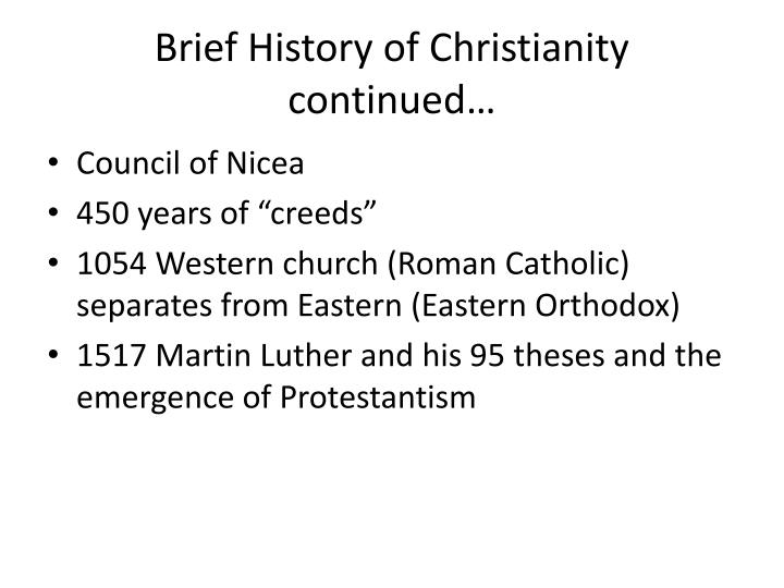 Brief History of Christianity continued…