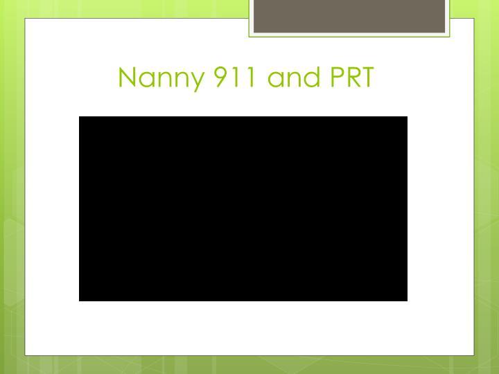Nanny 911 and PRT