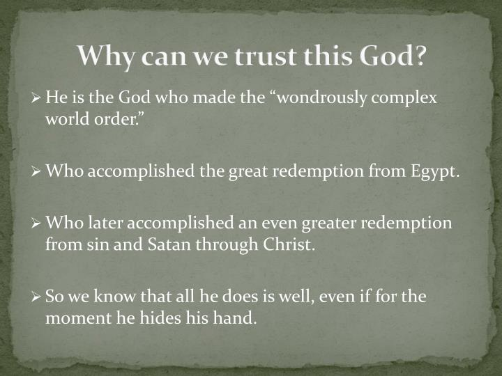 Why can we trust this God?