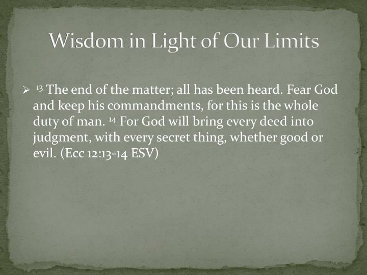 Wisdom in Light of Our Limits