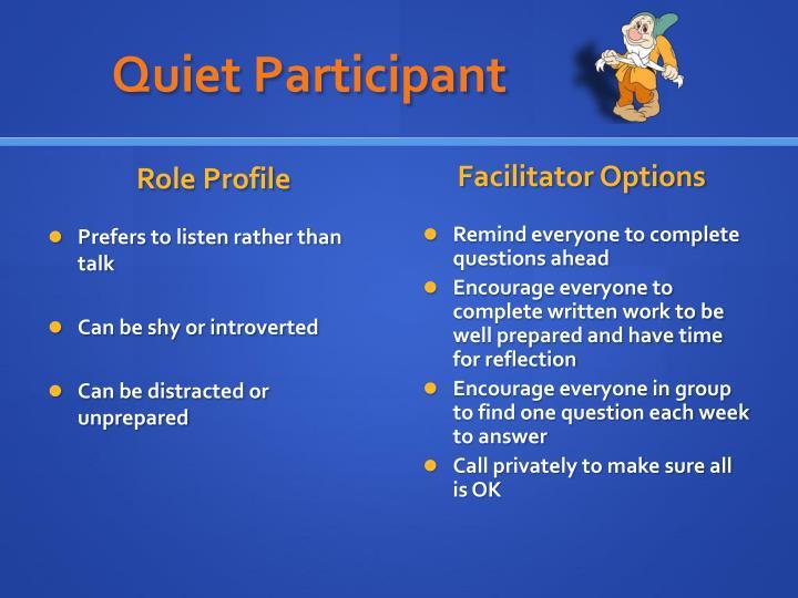 Quiet Participant