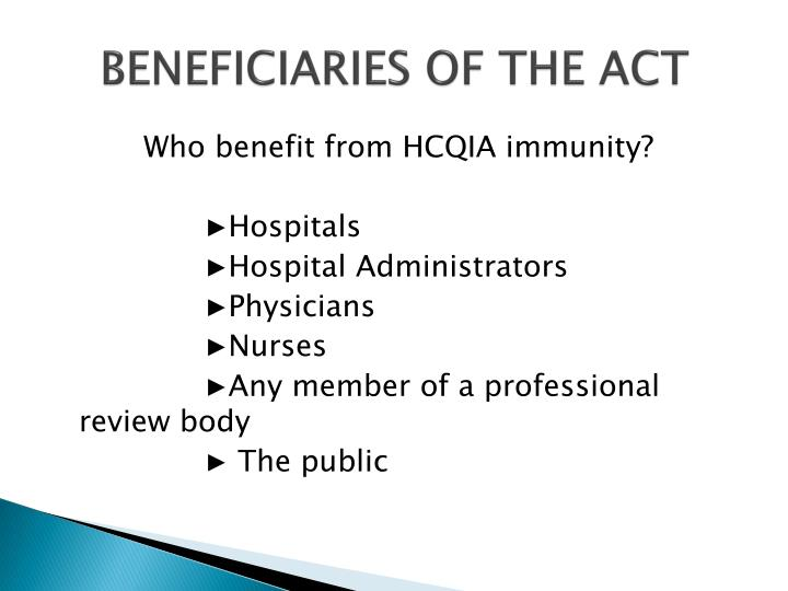 BENEFICIARIES OF THE ACT