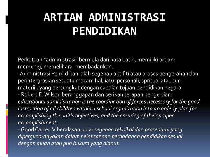 "Perkataan ""administrasi"" bermula dari kata Latin, memiliki artian: memenej, memelihara, membadankan."