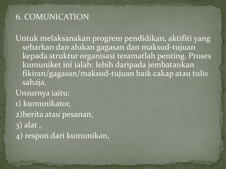 6. COMUNICATION