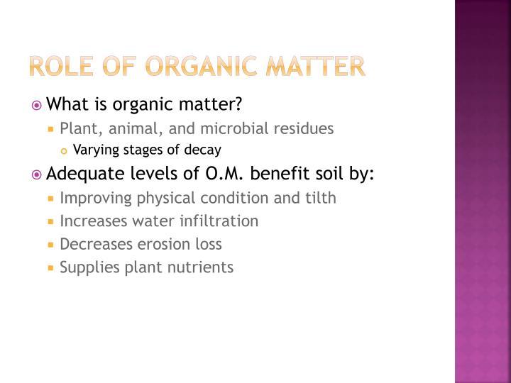 Role of organic Matter