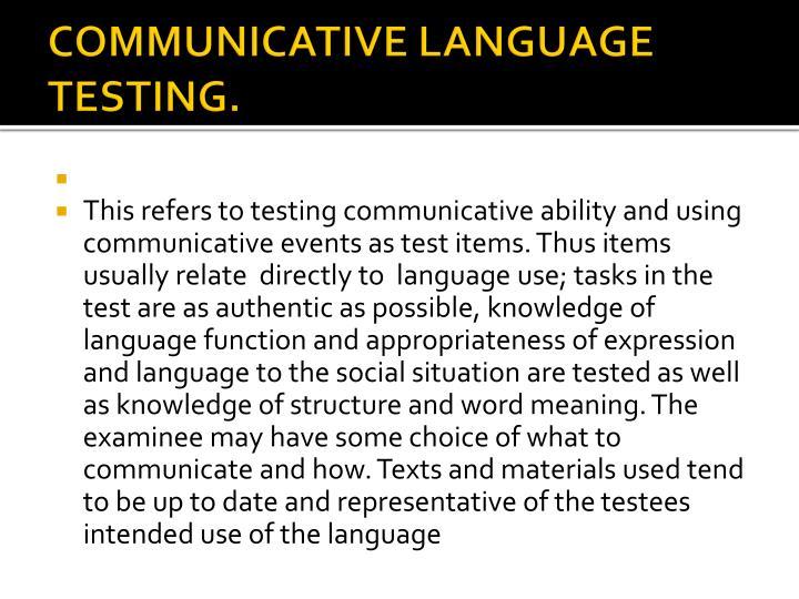 COMMUNICATIVE LANGUAGE TESTING.