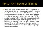 direct and indirect testing