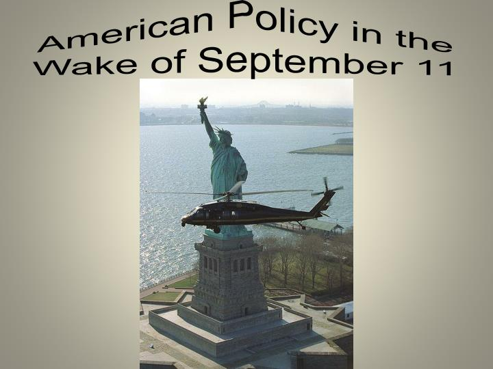 American policy in the wake of september 11