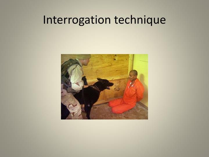 Interrogation technique
