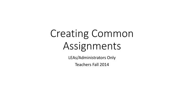 Creating Common Assignments