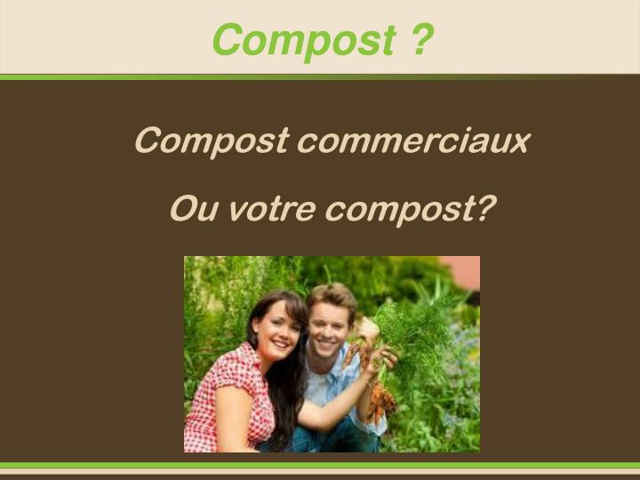 Compost ?