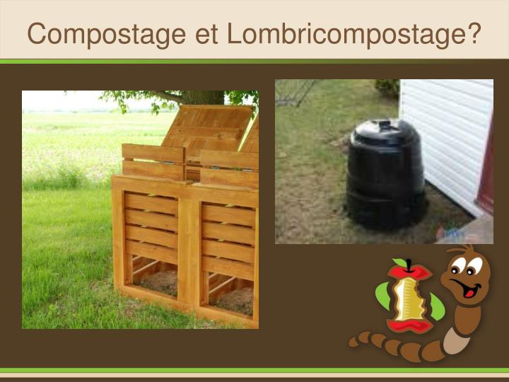 Compostage et Lombricompostage?