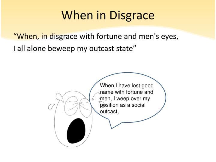 When in Disgrace