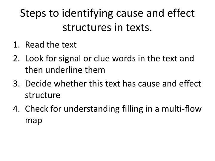 Steps to identifying cause and effect structures in texts.
