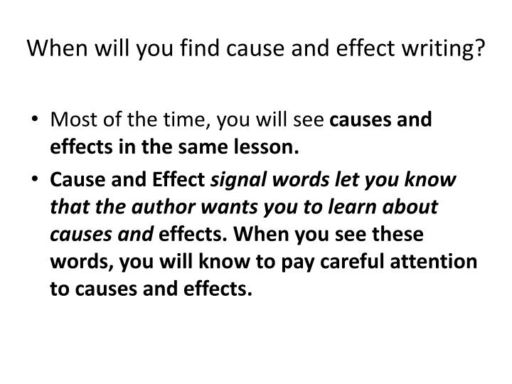 When will you find cause and effect writing?
