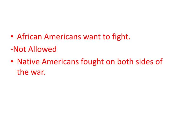 African Americans want to fight.