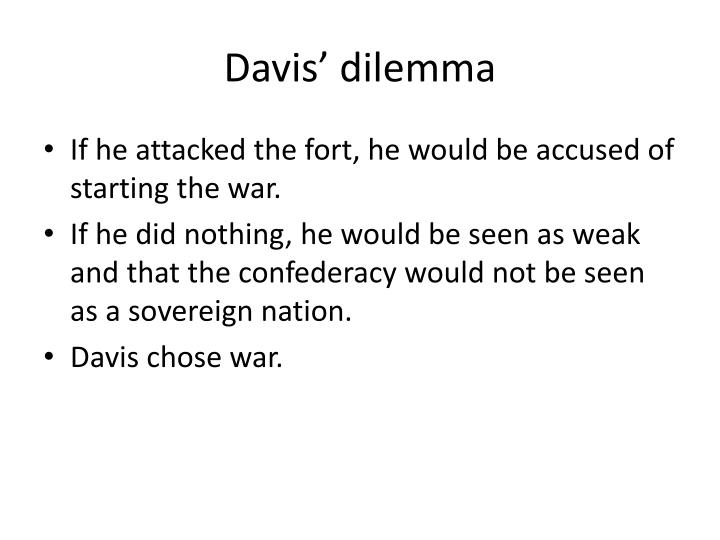 Davis' dilemma