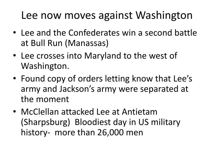 Lee now moves against Washington
