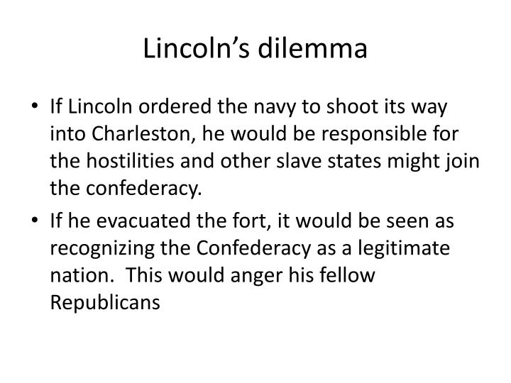Lincoln's dilemma