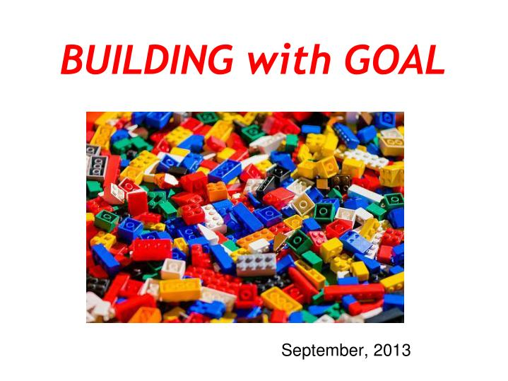 BUILDING with GOAL