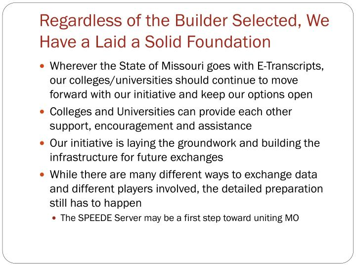 Regardless of the Builder Selected, We Have a Laid a Solid Foundation