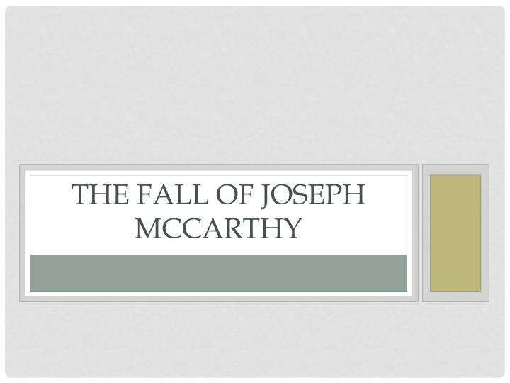 The Fall of Joseph McCarthy