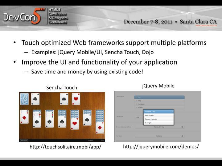 Touch optimized Web frameworks support multiple platforms