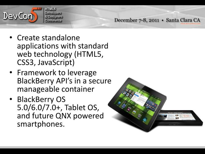 Create standalone applications with standard web technology (HTML5, CSS3, JavaScript)