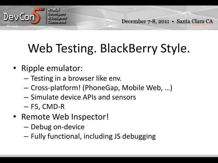 Web Testing. BlackBerry Style.