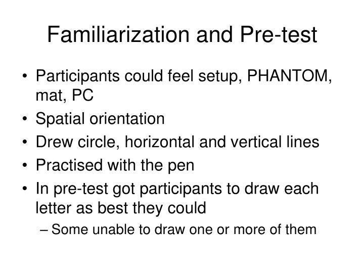Familiarization and Pre-test