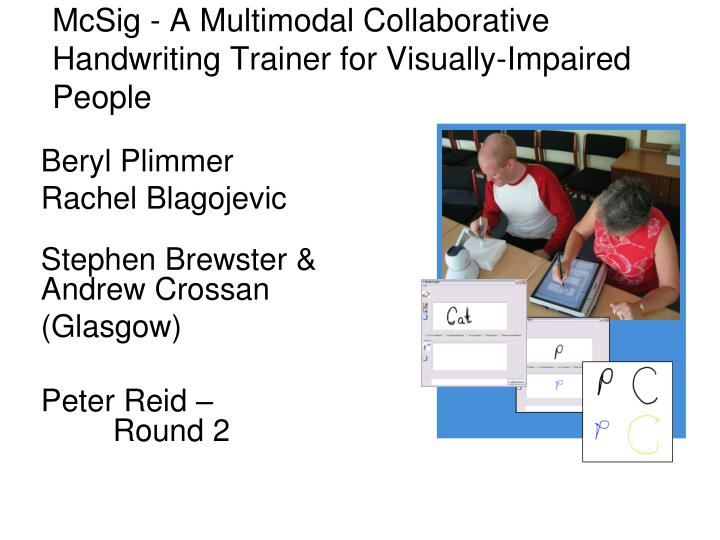 Mcsig a multimodal collaborative handwriting trainer for visually impaired people