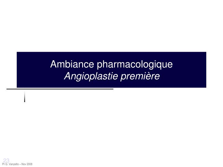 Ambiance pharmacologique