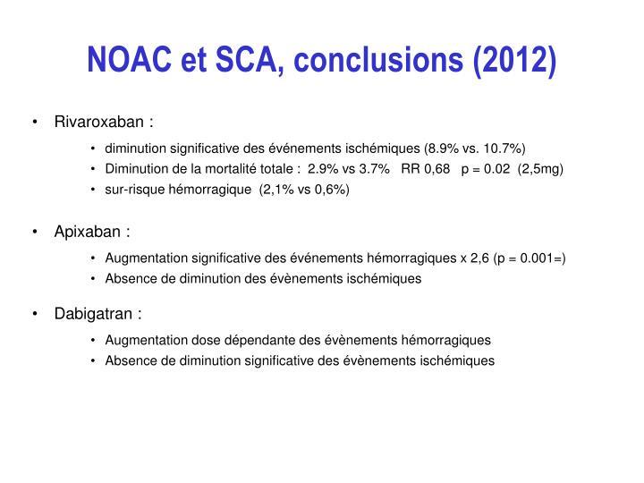 NOAC et SCA, conclusions (2012)