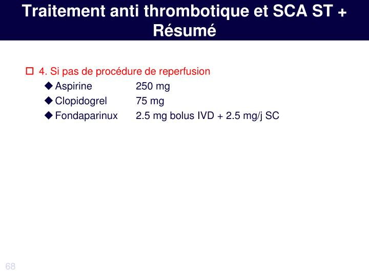 Traitement anti thrombotique et