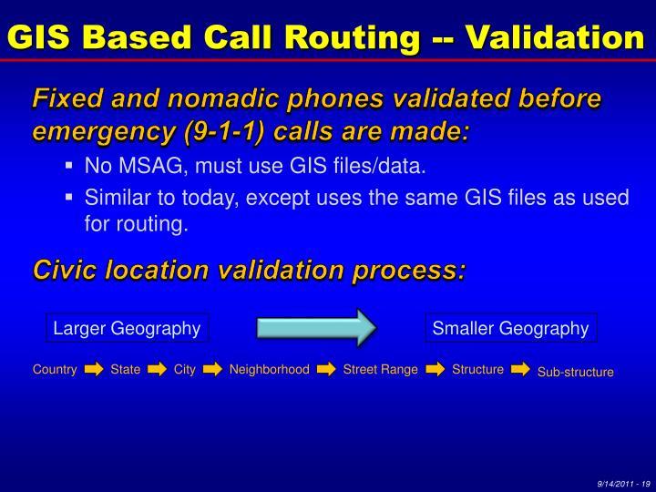 GIS Based Call Routing -- Validation
