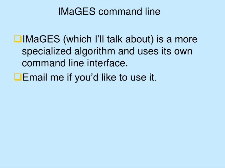 IMaGES command line