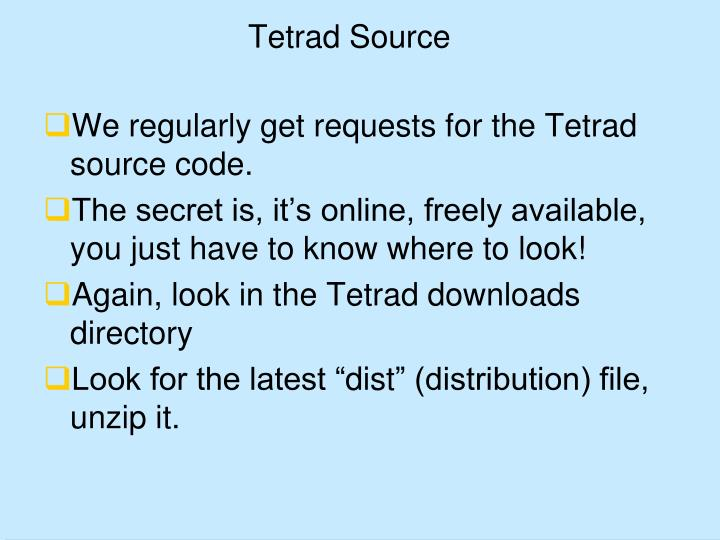 Tetrad Source