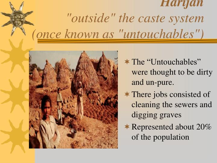 Harijan outside the caste system once known as untouchables